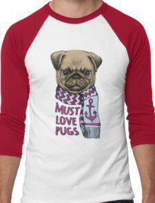 Must Love Pugs Men's Baseball ¾ T-Shirt