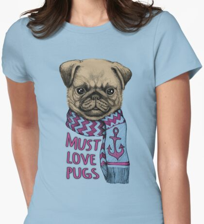 Must Love Pugs Womens Fitted T-Shirt