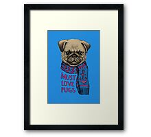 Must Love Pugs Framed Print