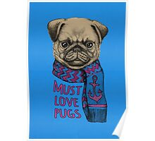 Must Love Pugs Poster