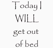 Today I will get out of bed by Jay Ryser