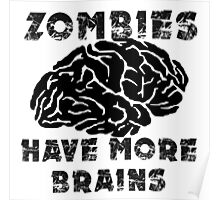 Zombies Have More Brains Poster
