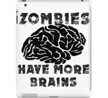 Zombies Have More Brains iPad Case/Skin