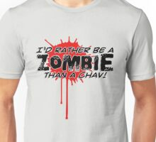 I'd Rather be a ZOMBIE than a Chav! Unisex T-Shirt