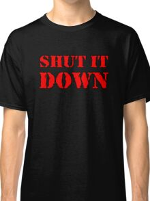 Shut it Down Classic T-Shirt