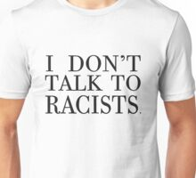 I m Anti-Racist. Unisex T-Shirt