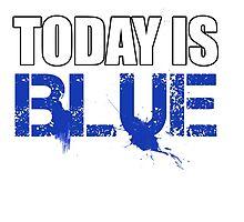 Today is Blue by Sid3walk Art