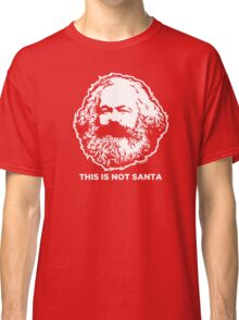 This Is Not Santa Classic T-Shirt