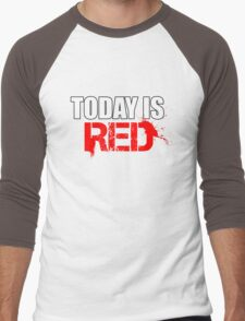 Today is Red Men's Baseball ¾ T-Shirt