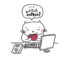 ... but first, coffee !! / Cat doodle Photographic Print