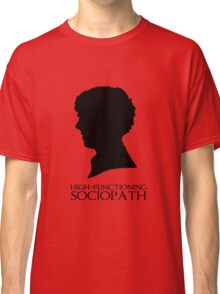 High-Functioning Sociopath Classic T-Shirt
