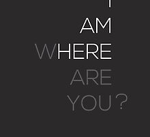i am here where are you? //  by radiantsnaps