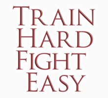 Train Hard, Fight Easy, Boxing, MMA, Judo, Karate, Kung fu, Ju jitsu, Wrestling, etc Kids Clothes