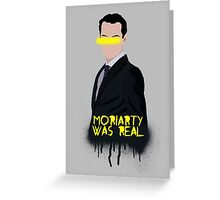 Moriarty Was Real Greeting Card