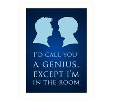 I'd Call You A Genius II Art Print
