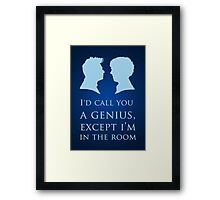 I'd Call You A Genius II Framed Print