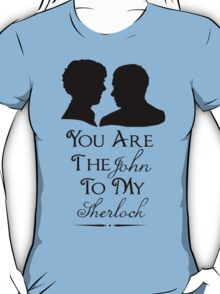 The John To My Sherlock T-Shirt