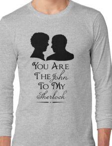 The John To My Sherlock Long Sleeve T-Shirt
