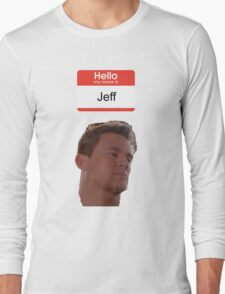 Hello, my Name is Jeff Long Sleeve T-Shirt