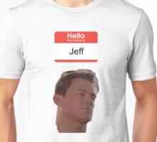 Hello, my Name is Jeff Unisex T-Shirt