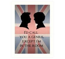 I'd Call You A Genius Art Print