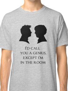 I'd Call You A Genius Classic T-Shirt