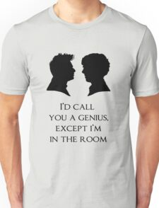 I'd Call You A Genius Unisex T-Shirt