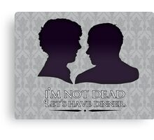 I'm Not Dead. Let's Have Dinner. Canvas Print