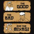 The Good, The Bad, And The Miyagi by Matt Sinor