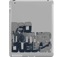 Bad Mother Dubber! iPad Case/Skin