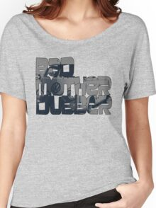 Bad Mother Dubber! Women's Relaxed Fit T-Shirt