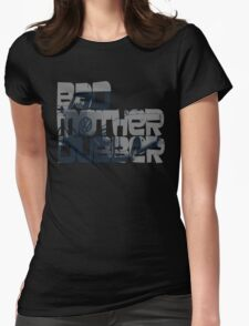 Bad Mother Dubber! Womens Fitted T-Shirt
