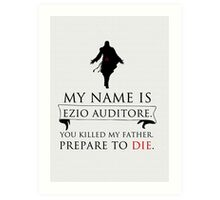 My Name Is Ezio Auditore Art Print