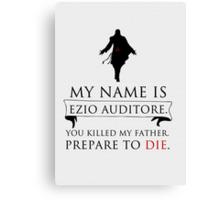 My Name Is Ezio Auditore Canvas Print
