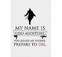 My Name Is Ezio Auditore Photographic Print