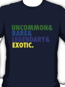 Uncommon & Rare & Legendary & Exotic. T-Shirt