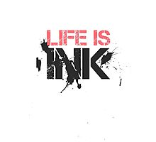 Life is Ink Photographic Print