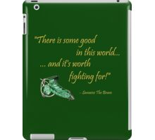Samwise The Brave Quote iPad Case/Skin