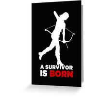 A Survivor is Born [white] Greeting Card