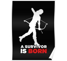 A Survivor is Born [white] Poster