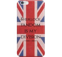 Sherlock Fandom Is My Division iPhone Case/Skin