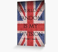 Sherlock Fandom Is My Division Greeting Card