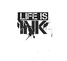 Life is Ink2 Photographic Print