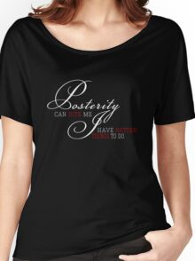 Posterity Can Bite Me - White Ink Women's Relaxed Fit T-Shirt