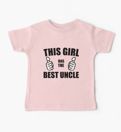 THIS GIRL HAS THE BEST UNCLE Baby Tee