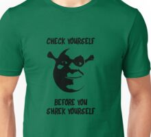 Check Yourself Before You Shrek Yourself (Black Transparent) Unisex T-Shirt
