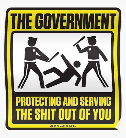 Protecting And Serving The Shit Out Of You Poster