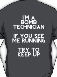 I'm a Bomb Technician T-Shirt