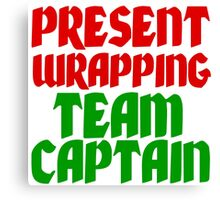 PRESENT WRAPPING TEAM CAPTAIN Canvas Print