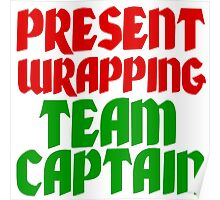 PRESENT WRAPPING TEAM CAPTAIN Poster